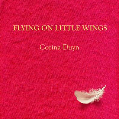 cover Flying on Little Wings. Buy Corina Duyn's wellness books
