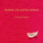 cover of Flying on Little wings by Corina Duyn, red cover with small white feather, from Corina Duyn's book shop